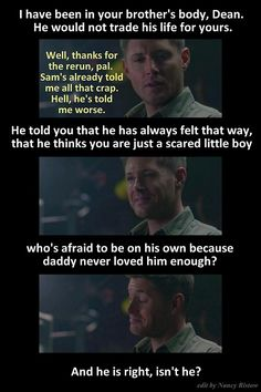This—this is our Dean, pretending once again that he's not hurt. That he's fine. Tough guys don't get their feelings hurt. They sack up and laugh it off. Except part of him - that part deep inside that nags him with self-loathing, and guilt, and doubt, and insecurity - is believing everything Gadreel is saying. (click through for the rest of the comments - they wouldn't fit here)