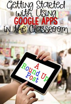 Getting Started with Using Google Apps in the Classroom: A Round Up of Links
