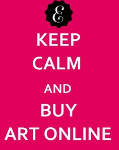 Keep Calm and Buy Art Online @Lindsay Dillon eller calm