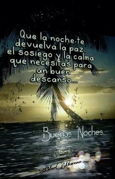 Good Night Greetings, Good Night Messages, Mood Quotes, Positive Quotes, Life Quotes, Good Morning Good Night, Good Morning Quotes, Spanish Inspirational Quotes, Spanish Prayers
