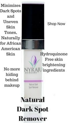 No more feeling self-conscious! No more hiding behind makeup! NYRAJU Skin Care has the answer to uneven skin tone in African-American skin! Our All Natural Dark Spot Remover is an intensive hydroquinone-free skin-brightening treatment that will even out your skin tone.