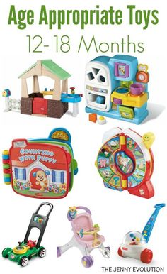 Developmentally Appropriate Toys for Infants 12-18 Months (1 - 1.5 years old)