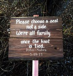 Please choose a seat not a side we're all family once the knot is tied rustic wedding sign on Etsy, $39.00