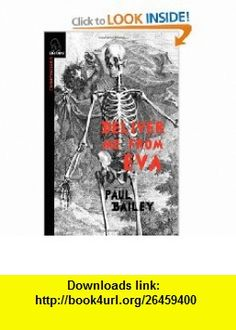 Deliver Me From Eva (9780982633953) Paul Bailey , ISBN-10: 0982633955  , ISBN-13: 978-0982633953 ,  , tutorials , pdf , ebook , torrent , downloads , rapidshare , filesonic , hotfile , megaupload , fileserve