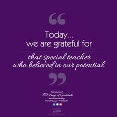 Today, we are grateful for that special teacher who believed in our potential. #LH30Days #Gratitude #Laurenshopeid #LaurensHope