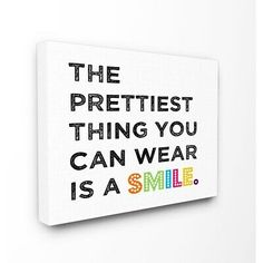 Stupell Industries The Kids Room The Prettiest Thing You Can Wear Is a Smile' Textual Art on Canvas Size: School Quotes, Teacher Quotes, Student Quotes, Teacher Signs, School Classroom, Classroom Decor, Classroom Quotes, Future Classroom, School Secretary