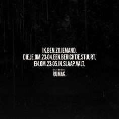 Ik ben zo iemand die je om 23.04u een appje stuurt en om 23.05u in slaap valt Inspiratinal Quotes, Me Quotes, Qoutes, Say Say Say, Dutch Quotes, Describe Me, Story Of My Life, Honesty, Just Me