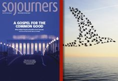 A Gospel for the Common Good - Jim Wallis   Sojourners Magazine - April 2013