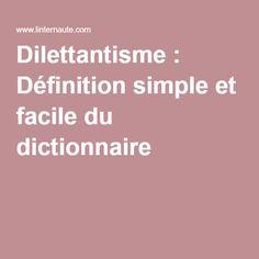 Dilettantisme : Définition simple et facile du dictionnaire
