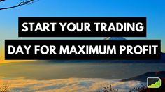 How to get yourself in an optimal and positive state of mind before you start trading!