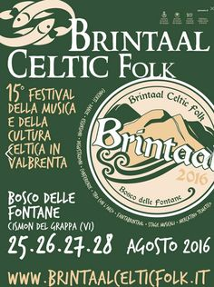 2016 - Brintaal Celtic Folk Festival - Aug. 20-28, Cismon del Grappa, Bosco delle Fontane,  Via Giarre di Sicilia 2;  food booths and Celtic items fair; archery exhibit and workshops; sampling of local products and food booths; free live music and dancing; free entrance to all the events.