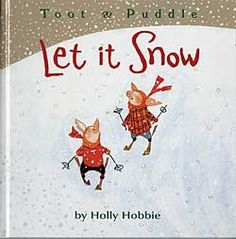 The best of friends, Toot & Puddle, in Let it Snow  {Chinaberry}
