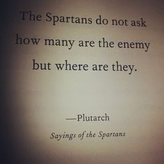 Spartans...a sound mindset considering the realities of the day.