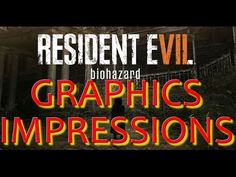 Resident Evil 7 Biohazard Graphics and first impressions 😉😕