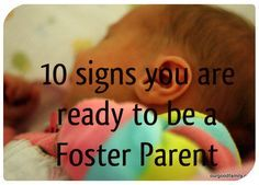 Ten Signs You Are Ready to be a Foster Parent...want to be able to go back and read from time to time...