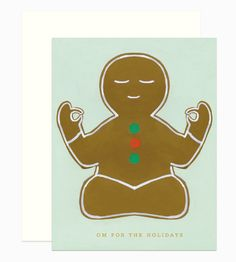 "Illustrated by Dear Hancock. Send a meditating gingerbread cookie with text that reads ""Om for the Holidays""."