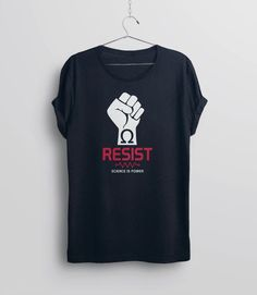 Resist Shirt March for Science Shirt, science tee shirt, science march shirt, resist tshirt, pro s is part of Science Girl Outfit - 6 WIDTH 15 LENGTH 18 Science Shirts, March For Science, Unisex Fashion, Direct To Garment Printer, Shirt Style, Tee Shirts, T Shirts For Women, Mens Tops, Girl Power