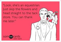 Look, she's an equestrian. Skip the flowers & head straight to the tack store