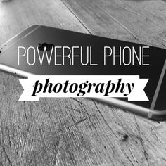Powerful Phone Photography — tips for traveling light and getting great pictures!
