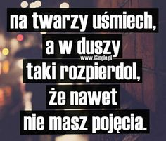 Bo czasem uśmiech to najprostszy sposób żeby nikt o nic nie pytał... Daily Quotes, True Quotes, Motivational Quotes, Funny Quotes, Life Slogans, Romantic Quotes, Quotations, Wisdom, Thoughts