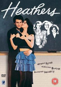 Heathers; Upon my first viewing I didn't fully understand the appeal of this film, but it has since grown on me. It's pretty great.