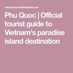 Phu Quoc | Official tourist guide to Vietnam's paradise island destination