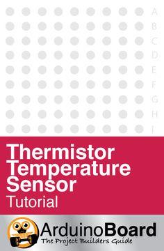 Thermistor Temperature Sensor :: Arduino Board Tutorial - CLICK HERE for Tutorial http://arduino-board.com/tutorials/thermistor