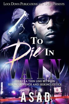 #FREE  To Die In Vain   FREE ON KU   Hot New Release  MUST READ To Die In Vain: Theres a Thin Line Between Seeking Revenge and Seeking Justice by Asad  STEPHON is a young black man whos innocent of the worlds hate and racial division until he witnesses his father get gunned down in another unjustified killing by a cop. In an instant everything Stephon knew including his belief in the justice system is broken beyond repair. And when a flawed system fails to prosecute the officer responsible…
