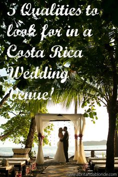 Costa Rica Wedding Venue - 5 Qualities to look for in a Costa Rica Wedding Venue!  - Great information!