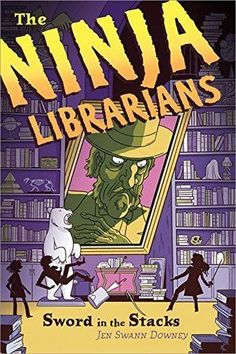 Sword in the Stacks (The Ninja Librarians #2) by Jen Swann Downey / June 2016