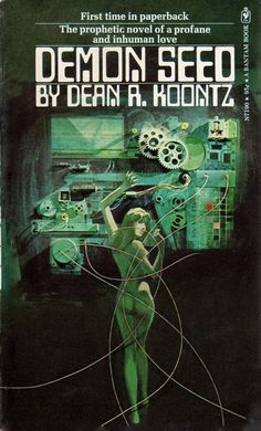 Publication: Demon Seed  Authors: Dean R. Koontz Year: 1973-06-00 ISBN: 0-553-07190-4 [978-0-553-07190-0] Publisher: Bantam Books  Cover: Lou Feck