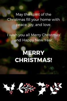Christmas is the festival of joy and happiness. In the season of Christmas, People send Merry Christmas Quotes to loved ones. Xmas Quotes, Happy New Year Quotes, Quotes About New Year, Merry Christmas Quotes Wishing You A, Merry Christmas And Happy New Year, Christmas Messages, Christmas Greetings, Christmas Christmas, Inspirational Backgrounds