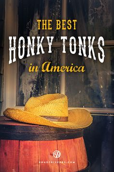 Check out all the great Honky Tonks in the world.  Yee Haw! Pull your boots on and get ready to line dance, square dance, and have a good time in general. Oh, and wearing a cowboy hat couldn't hurt either.