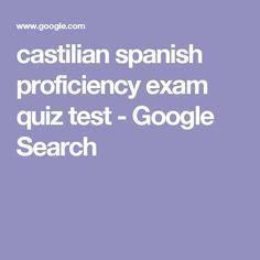 castilian spanish proficiency exam quiz test - Google Search