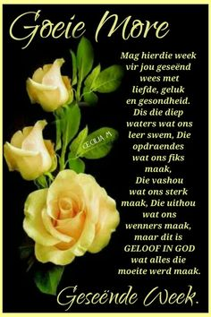Afrikaanse Quotes, Goeie More, Beautiful Prayers, Good Morning, Poems, Printables, Messages, Buen Dia, Bonjour