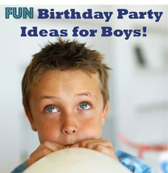 4 Fun Birthday Party Ideas for Boys! #boy #birthday #parties