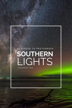 places to photograph southern lights