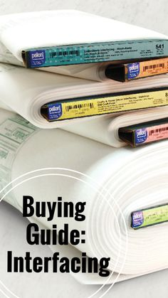 Buying Guide: Interfacing | What to Know When Buying Interfacing
