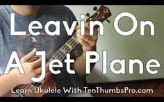 Leavin' On A Jet Plane - John Denver - Great First Beginner Ukulele Song - How To Play Tutorial Easy Ukulele Songs, Cool Ukulele, Ukulele Tabs, Ukulele Chords, Guitar Songs, John Denver, Greatest Songs, Guitar Lessons, Playing Guitar