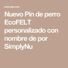 Nuevo Pin de perro EcoFELT personalizado con nombre de por SimplyNu