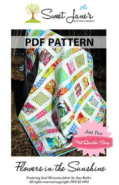 Could be done in King size. Using charm squares, layer cakes or fat quarters.    Flowers in the Sunshine Downloadable PDF Quilt Pattern Sweet Jane's Quilting and Design - Fat Quarter Shop