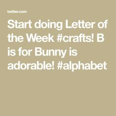 Start doing Letter of the Week #crafts! B is for Bunny is adorable! #alphabet