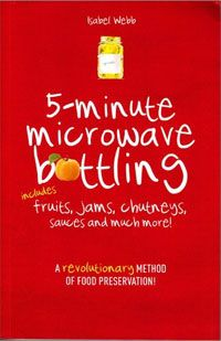 5 Minute Microwave Bottling - Isabel Webb New softcover preserving book