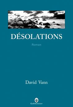 "David Vann ""Désolations"""