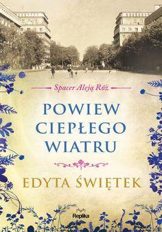 Powiew ciepłego wiatru Spacer Aleją Róż t. Romans, Saga, My Books, Things I Want, Reading, Movies, Movie Posters, Literatura, Films