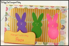 Hanging with My Peeps with Easter Greetings stamp set from My Thoughts Exactly and Bunny Peeps from SVGs by Bee.