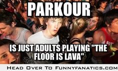 A realization about parkour