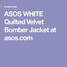 ASOS WHITE Quilted Velvet Bomber Jacket at asos.com