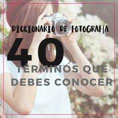 Diccionario de fotografía: 40 términos que debes conocer
