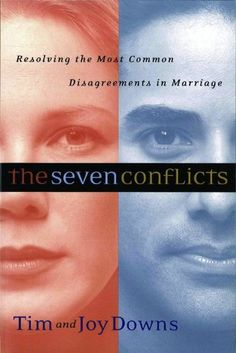 The Seven Conflicts: Resolving the Most Common Disagreements in Marriage by Tim Downs http://www.amazon.com/dp/0802414230/ref=cm_sw_r_pi_dp_58dtub1GW9JFS